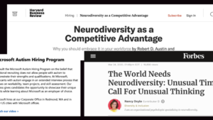 Harvard Business Review: ND as a competitive advantage, MS Autism Hiring Program, Forbes: The world needs ND.